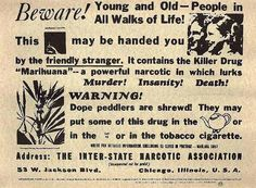 This image is a 1935 anti-marijuana propaganda poster sponsored by the Federal Bureau of Narcotics. By 1937 the Mariguana Tax Act was passed. Read more: http://www.druglibrary.org/schaffer/hemp/history/mustomj1.html
