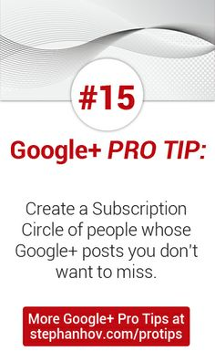 #stephanhovprotip | Google+ Pro Tip #15: Create a Subscription circle of people whose Google+ posts you don't want to miss. Get more Pro Tips at stephanhov.com/protips