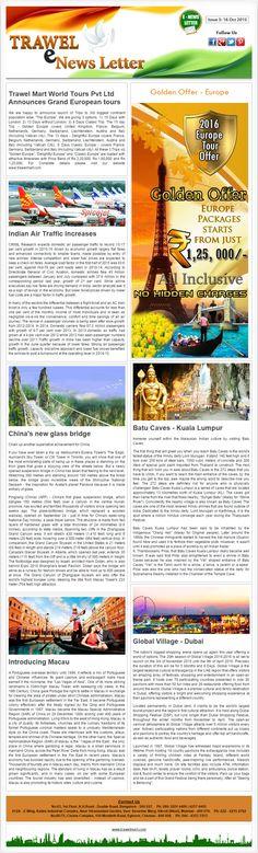 Trawel E-News Letter Volume 5  http://trawelmart.com/newsletter/newsletter-16-10-2015.php  Topics:  Trawel Mart World Tours Pvt Ltd Announces Grand European Tours, Indian Air Traffic Increases, Global Village - Dubai, Batu Caves - Kuala Lumpur, Introducing Macau, China's new glass bridge