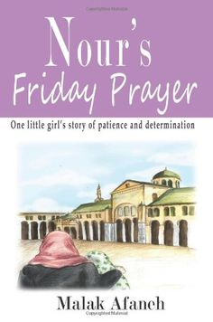 Nour is ready for her first Friday Prayer, she is so excited to wear her new prayer clothes bought by her loving grandfather. Her journey is not an easy one though. Find out how little Nour stays patient and determined. Islamic Books For Kids, First Friday, Taj Mahal, Prayers, Journey, Easy, Clothes, Outfits, Clothing