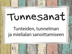 Tunnesanat-kortit tunteiden, tunnelman ja mielialan sanoittamiseen #tunnetaidot #fiilis #työnohjaus #tiimityö #ryhmätoiminta #toiminnallinen #menetelmä Primary English, Cbt, Good To Know, Kids Learning, Therapy, Classroom, Teaching, Writing, Education