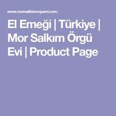 El Emeği | Türkiye | Mor Salkım Örgü Evi | Product Page
