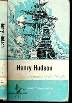 henry hudson, explorer of the north by dorothea j. snow http://www.amazon.com/dp/B000NPNUPE/ref=cm_sw_r_pi_dp_Fr8uvb0AJZH6E