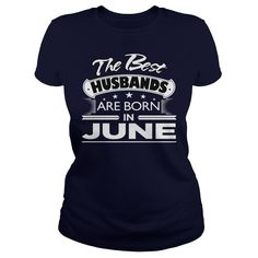 THE BEST HUSBANDS ARE BORN IN JUNE BIRTHDAY GIFT FROM WIFE #gift #ideas #Popular #Everything #Videos #Shop #Animals #pets #Architecture #Art #Cars #motorcycles #Celebrities #DIY #crafts #Design #Education #Entertainment #Food #drink #Gardening #Geek #Hair #beauty #Health #fitness #History #Holidays #events #Home decor #Humor #Illustrations #posters #Kids #parenting #Men #Outdoors #Photography #Products #Quotes #Science #nature #Sports #Tattoos #Technology #Travel #Weddings #Women