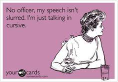 I'm just talking in cursive...