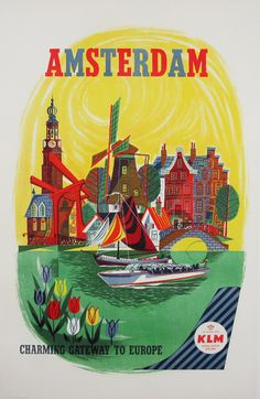 Amsterdam * KLM Airlines (1960s) -artist unknown  This was a promotion for the city of Amsterdam: the beautiful houses, canals, tulips and windmills.
