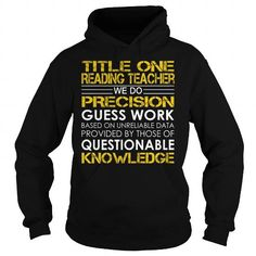 I Love Title One Reading Teacher We Do Precision Guess Work Job Title TShirt T-Shirts