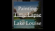 Time-Lapse Acrylic Painting - Lake Louise, Banff by Brian Sloan Artist. Watch it in just 3 minutes! Canadian Artists, Mountain Landscape, Banff, Artist At Work, Painting Inspiration, Diy Art, Landscape Paintings, About Me Blog, Watch