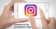 Instagram Dev Güncelleme Yolda