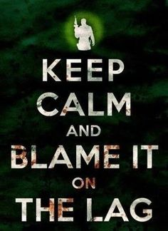 Keep Calm and Blame it On the Lag (COD, Black Ops, Modern Warfare, Call of Duty, Parody) Art Print Gamer Quotes, Gamer Humor, Gaming Memes, Computer Memes, Gaming Posters, Video Game Logic, Video Games, Video Game Quotes, Gaming Girl