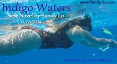 """""""Indigo Waters"""" releases June 17, 2014!!!   Everyone fears something...  #Books #NewReleases #IndigoWaters #Fear #Dolphins"""