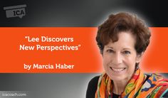 Research Paper: Lee Discovers New Perspectives  Research Paper By Marcia Haber (Transformational Coach, UNITED STATES)