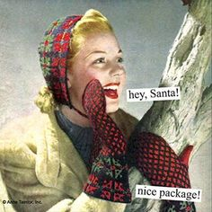 New Funny Christmas Cards Humor Anne Taintor 63 Ideas Anne Taintor, Retro Humor, Vintage Humor, Christmas Quotes, Christmas Humor, Santa Christmas, Christmas Time, Funny Memes, Hilarious