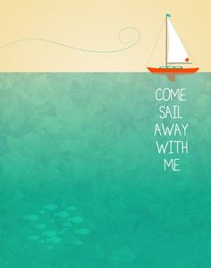 Inspirational Quotes Discover Come Sail Away with Me - Poster print boat ocean beach seaside cottage decor water green yellow nursery nautical kids room sea deep Come Sail Away with Me Poster print boat ocean beach by noodlehug Boating Quotes, Sailing Quotes, Yellow Nursery, Nautical Nursery, Seaside Cottage Decor, Boat Illustration, Just Dream, Sail Away, Ocean Beach