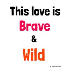 This love is Brave and Wild  State of Grace by Taylor Swift.  Follow my Instagram! @introvert.swift (don't forget the period) State Of Grace, Taylor Swift Quotes, Swift 3, Music Lyrics, Follow Me On Instagram, Introvert, Don't Forget, Brave, Period