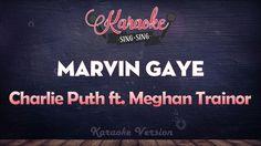 Charlie Puth feat. Meghan Trainor - Marvin Gaye | SING SING KARAOKE