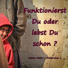 """Vom Funktionieren zurück zum Leben """"heart""""-Emoticon Walter Müller Kostenlose Hypnosen, Meditationen, Phantasiereisen www.youtube.com/user/walli2002 www.facebook.com/selbstfindungscoach  Büchertipps : http://www.amazon.de/lm/R2ZN2FCWOGA45Y/?_encoding=UTF8&camp=1638&creative=19454&linkCode=ur2&lm_bb&site-redirect=de&tag=seellich-21"""