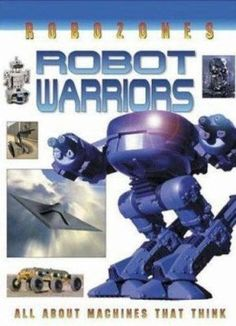 Robot systems that include sky-spies and rocket-firing aircraft have moved the science fiction of yesterday into the reality of warfare today. Robot Warriors examines the use of robots in battle as well as in other dangerous, life-threatening jobs. Also explored are machines with more peaceful jobs, such as robots that stand duty as police guards, bomb disposal crews, and anti-terrorist sentries. Grades 3-6 Warfare, Science Fiction, Warriors, Battle, Explore, Robotics, Police, Movie Posters, Aircraft
