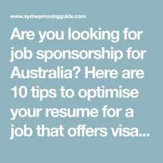 Are you looking for job sponsorship for Australia? Here are 10 tips to optimise your resume for a job that offers visa sponsorship for Australia.