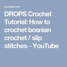 DROPS Crochet Tutorial: How to crochet bosnian crochet / slip stitches - YouTube