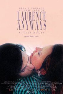 Laurence Anyways is an upcoming Canadian drama film directed by Xavier Dolan. The film has been selected to compete in the Un Certain Regard section at the 2012 Cannes Film Festival.