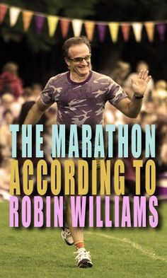 Besides being an amazing actor, comedian and humanitarian, Robin Williams was an accomplished cross country runner. Here is his take on what running a marathon is like.