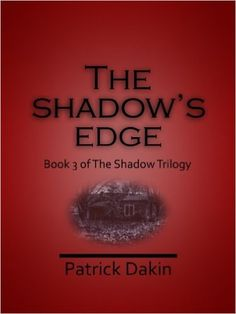 THE SHADOW'S EDGE (The Shadow Trilogy Book 3) 1, Patrick Dakin - Amazon.com