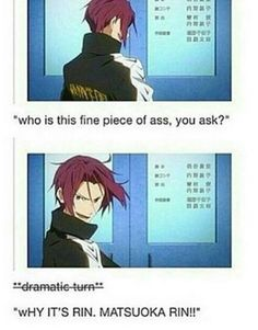 I don't even really like Rin but I'm still losing it XD I Love Anime, Anime Guys, Haikyuu, Rin Matsuoka, Otaku, Boko No Hero Academia, Makoto, Swimming Anime, L Death