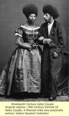 The Last Full Blooded Aztec Couple as billed by freak shows. They really…