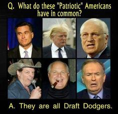 'Patriotic' Republicans. Hypocrites. Promote wars other people die in. That said, I am glad the draft is gone, though it did level the playing field. And I do respect conscientious objectors.