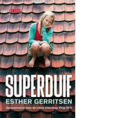 Super duif is uitgegeven in 2011, de schrijfster is Ester gerritsen. De uitgever is De geus. Dit boek is genomineerd voo de Libris Literatuur Prijs 2011