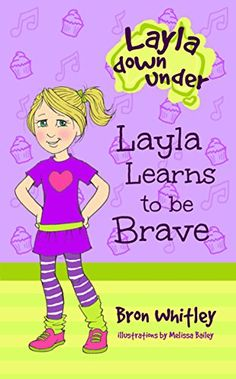 Layla Learns to be Brave: Series for beginner readers (Early readers), Chapter books for kids 6-8 (Layla Down Under Book 2) by Bron Whitley http://smile.amazon.com/dp/B013653HAA/ref=cm_sw_r_pi_dp_1RRMwb109Q9CB - v