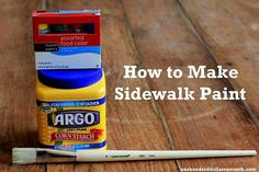 How To Make Sidewalk Paint  http://www.onehundreddollarsamonth.com/2013/05/how-to-make-sidewalk-paint/
