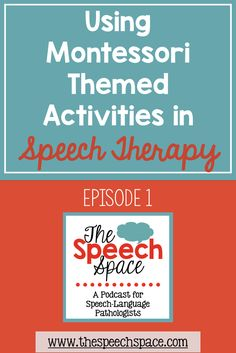Check out this podcast for ideas on how to use Montessori methods in speech therapy!
