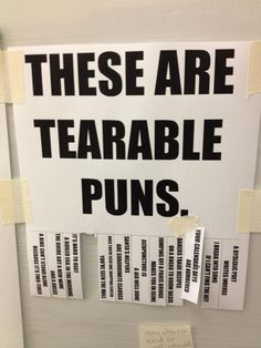 tearable puns- LOVE when people can bring laughter <3 Oh, just when I thought bad grammar was going to run me off Pinterest... I love puns!