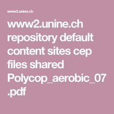www2.unine.ch repository default content sites cep files shared Polycop_aerobic_07.pdf