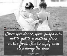 40 Inspirational Dance Quotes – Quotes about Dancing #sayingimages #dance #quotes