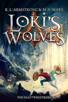 Loki's Wolves by K.L. Armstrong (Kelley Armstrong) and M.A. Marr (Melissa Marr) | Blackwell Pages, BK1 | Publication Date: May 7, 2013 | #childrens #Norse #mythology