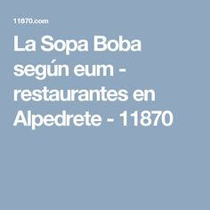 La Sopa Boba según eum - restaurantes en Alpedrete - 11870