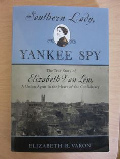 Southern Lady, Yankee Spy: the True Story of Elizabeth Van Lew (2003, Paperback)