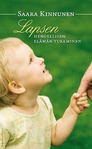 Kinnunen Saara; Lapsen usko, miten tukea lapsen hengellistä kasvua?