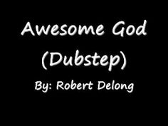 Awesome God (Dubstep)