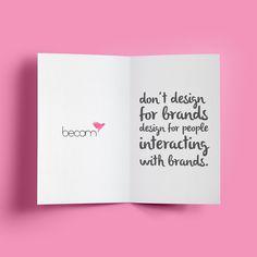 No diseñes para las marcas, diseña para las personas. Tu público objetivo es el que necesita sentir algo para comprarte. ;)
