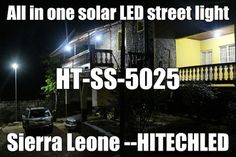 Hitechled 25W HT-SS-5025 all in one integrated solar LED street light illuminating in Sierra Leone.