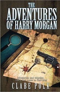 The Adventures of Harry Morgan by Clabe Polk - Book Review