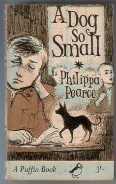 A Dog so Small by Ann Philippa Pearce