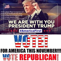 Get out and vote RED November to keep this country moving in the right direction. If you want turmoil, destruction, more taxes, more illegal aliens, etc- vote blue November Pro Trump, Trump Wins, Trump Is My President, Greatest Presidents, Trump Train, Conservative Politics, God Bless America, We The People, Donald Trump