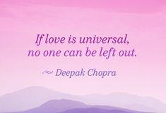 Love Deepak Chopra .....