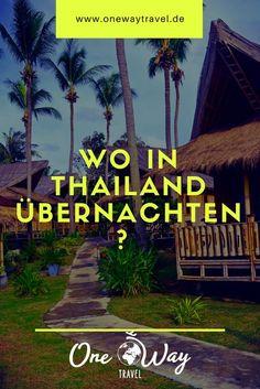 Die Unterkünfte unserer Thailandreise. #Hotels #Resort #Guesthouse #Bungalows