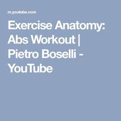 Exercise Anatomy: Abs Workout | Pietro Boselli - YouTube